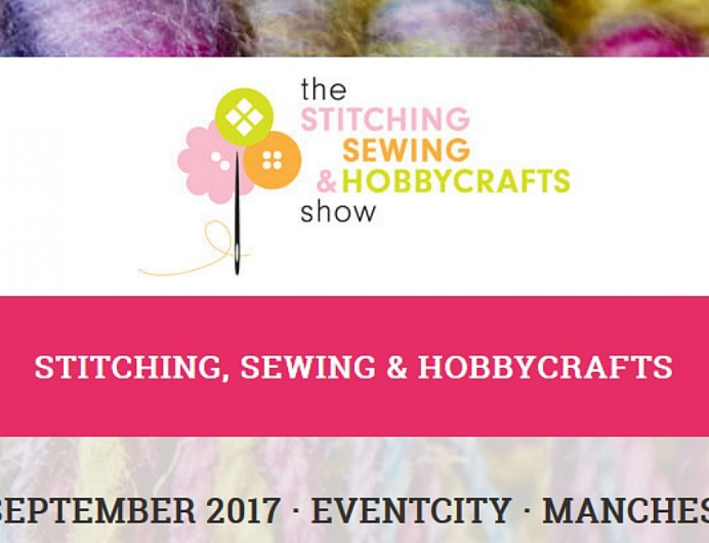 Stitching, Sewing & Hobbycrafts Manchester 7th-9th Sept 2017